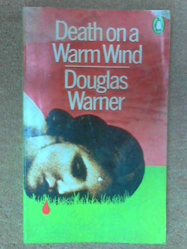 Death On a Warm Wind By Douglas Warner