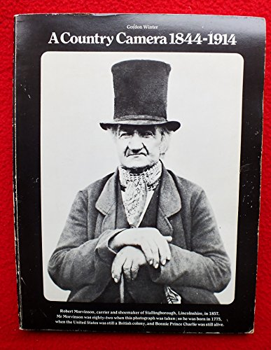 A Country Camera, 1844-1914 By Gordon Winter
