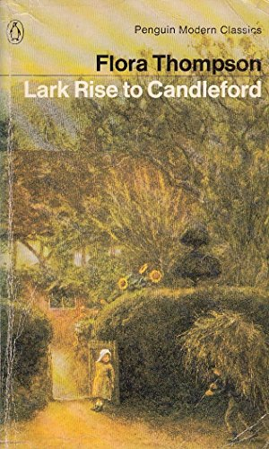 Lark Rise to Candleford: A Trilogy - Lark Rise; Over to Candleford; Candleford Green (Modern Classics)