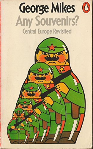 Any Souvenirs? Central Europe Revisited By George Mikes