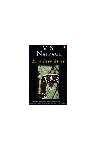 In a Free State: One out of Many; Tell me Who to Kill; in a Free State By V. S. Naipaul