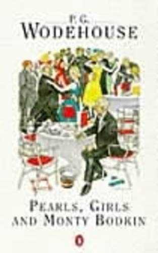 Pearls, Girls and Monty Bodkin By P. G. Wodehouse