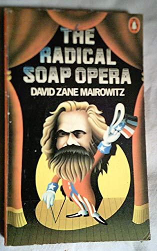 The Radical Soap Opera By David Zane Mairowitz