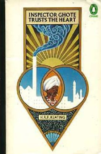 Inspector Ghote Trusts the Heart By H.R.F. Keating