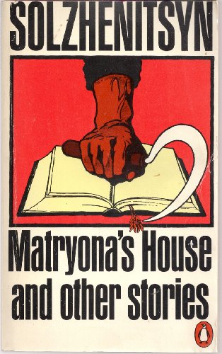 Matryona's House And Other Stories By Aleksandr Isaevich Solzhenitsyn