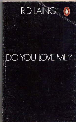 Do You Love me? By R.D. Laing