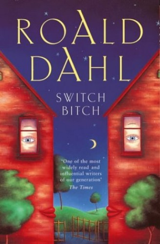 Switch Bitch By Roald Dahl