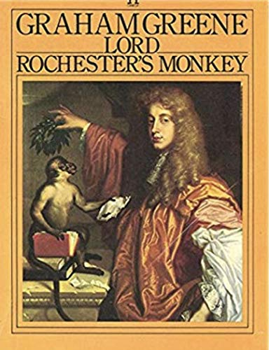 Lord Rochester's Monkey By Graham Greene