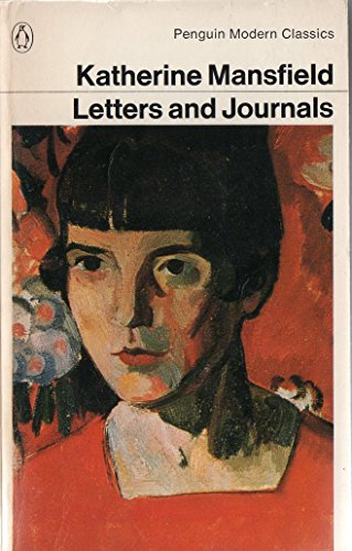 The Letters And Journals of Katherine Mansfield By C. Stead