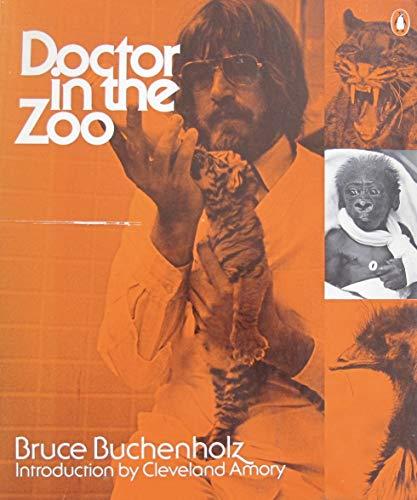 Buchenholz B. : Doctor in the Zoo By Bruce Buchenholz