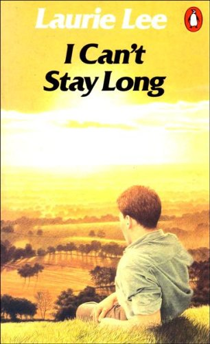 I Can't Stay Long By Laurie Lee