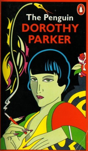 The Penguin Dorothy Parker by Dorothy Parker