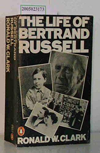 The Life of Bertrand Russell By Ronald W. Clark