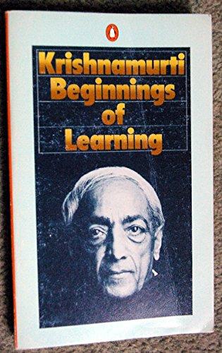 The Beginnings of Learning By J. Krishnamurti