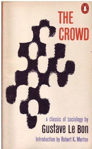 Le Bon Gustave : Crowd By Gustave Le Bon