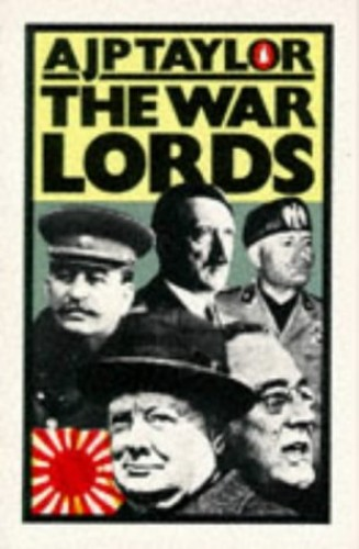 The War Lords By A. J. P. Taylor