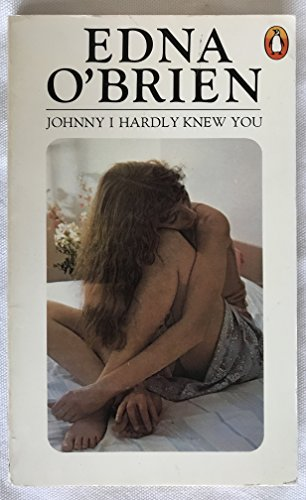 Johnny I Hardly Knew You By Edna O'Brien