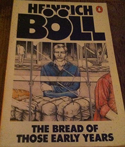 The Bread of Those Early Years By Heinrich Boll