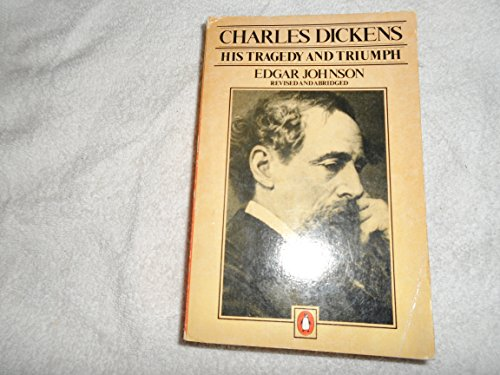 Charles Dickens By Edgar Johnson