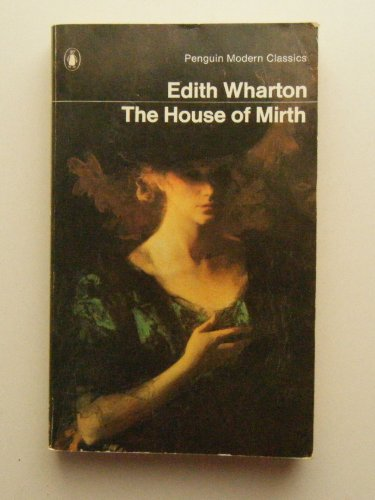 The House of Mirth (Modern Classics S.) By Edith Wharton
