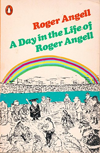 A Day in the Life of Roger Angell By Roger Angell