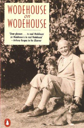 Wodehouse on Wodehouse By P. G. Wodehouse