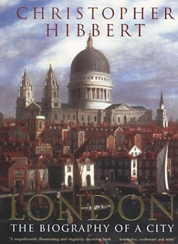 London By Christopher Hibbert