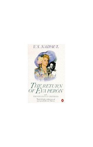 The Return of Eva Peron By V. S. Naipaul