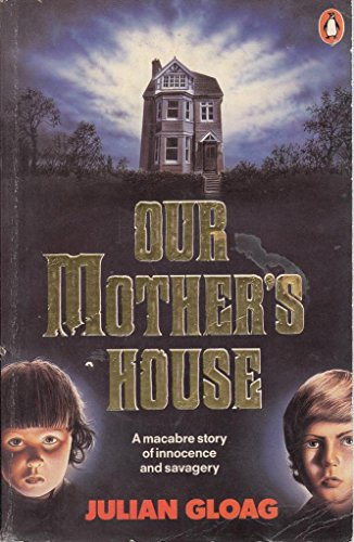 Our Mother's House By Julian Gloag