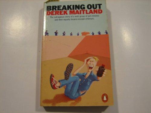 Breaking out By Derek Maitland