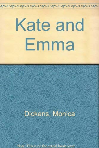 Kate and Emma By Monica Dickens