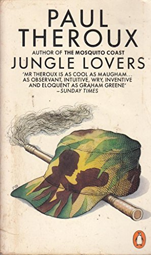 Jungle Lovers By Paul Theroux
