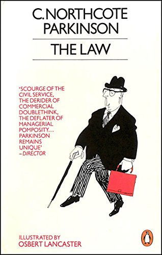 Law, The, or Still in Pursuit By C. Northcote Parkinson