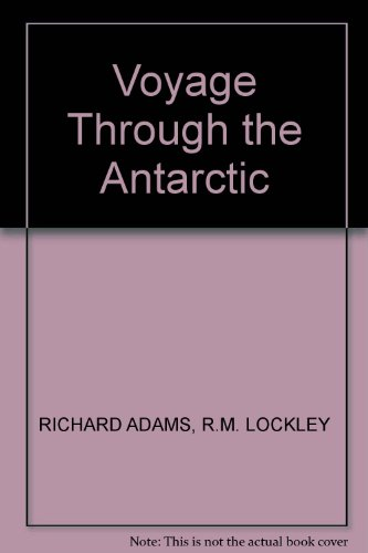 Voyage Through the Antarctic By Richard Adams