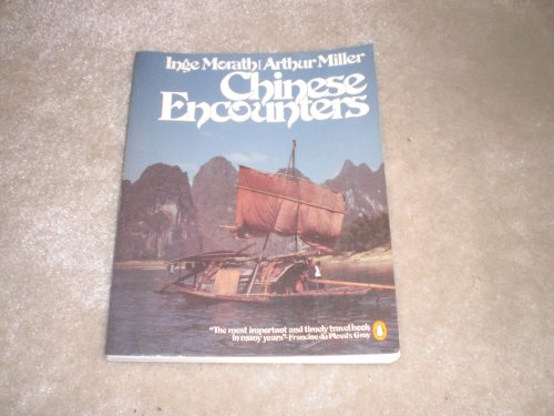 Chinese Encounters By Arthur Miller