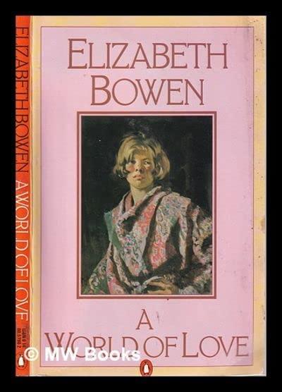 A World of Love By Elizabeth Bowen