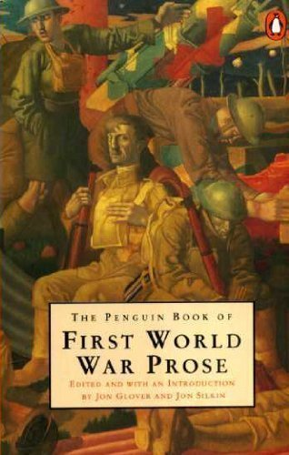 The Penguin Book of First World War Prose By Edited by Jon Glover
