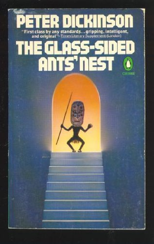 The Glass-sided Ants' Nest By Peter Dickinson