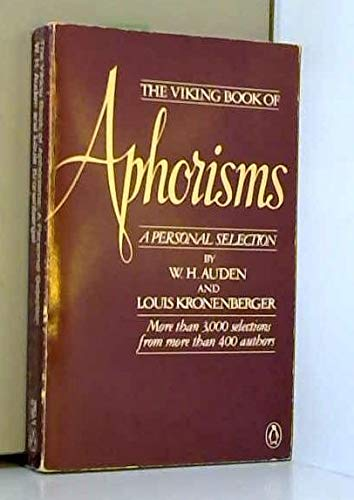 The Viking Book of Aphorisms By W H Auden