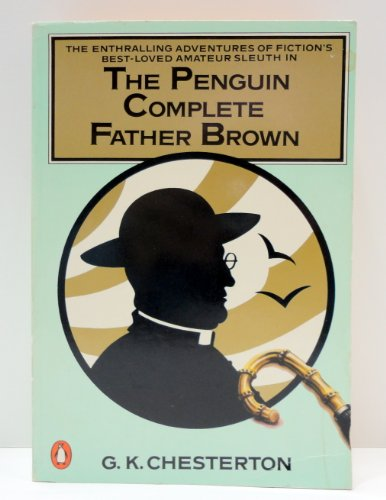 The Penguin Complete Father Brown By G. K. Chesterton