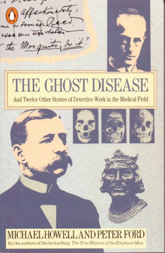 The Ghost Disease and Twelve Other Stories of Detective Work in the Medical Field by Michael Howell