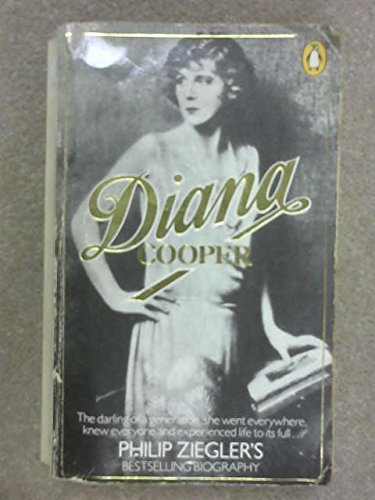 Diana Cooper: The Biography of Lady Diana Cooper By Philip Ziegler