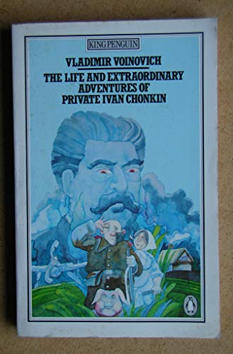 The Life And Extraordinary Adventures of Private Ivan Chonkin (King Penguin) By Vladimir Voinovich