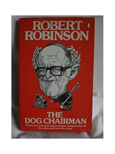 The Dog Chairman By Robert Robinson