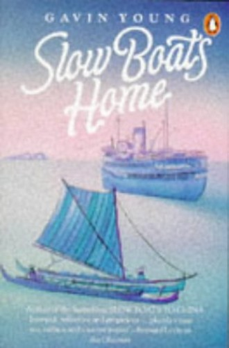 Slow Boats Home By Gavin Young