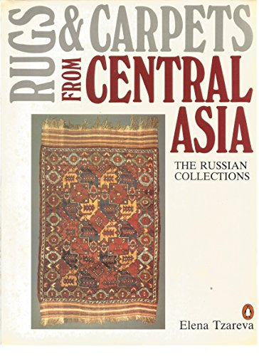 Rugs and Carpets from Central Asia By Elena Tzareva