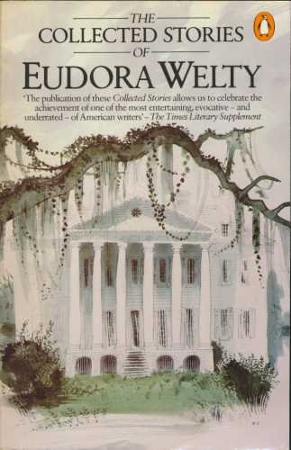 The Collected Stories of Eudora Welty By Eudora Welty