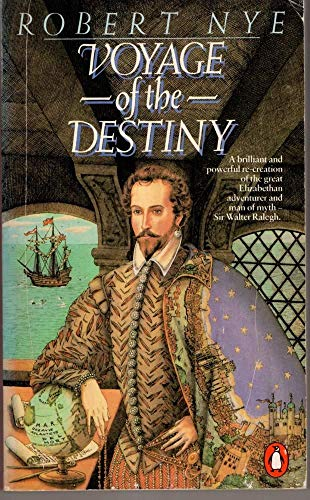 The Voyage of the Destiny By Robert Nye