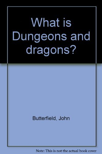 What Is Dungeons and Dragons? By John Butterfield