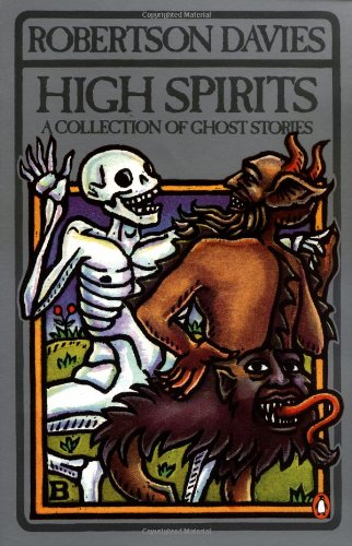 High Spirits: A Collection of Ghost Stories By Robertson Davies